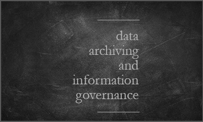 data archiving and information governance